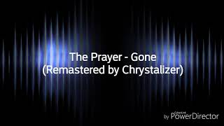 The Prayer - Gone (Remastered by Crystalizer)
