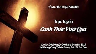 Vương Cung Thánh Đường Đức Bà Sài Gòn: Canh Thức Vượt Qua