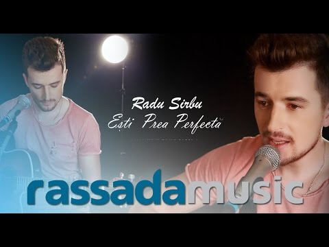 Baixar Radu Sirbu - Esti Prea Perfecta (Acoustic Version)