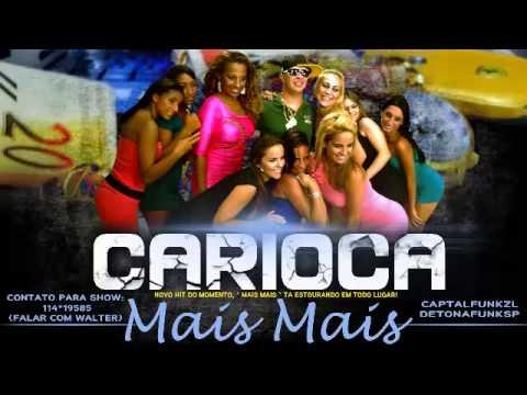 Baixar MC CARIOCA - MAIS MAIS [[ CAPTALFUNKZLHD - LANÇAMENTO 2013 ]]