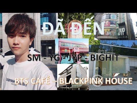 Seoul tour tập 2: Đã đến được SM, YG, JYP, BigHit, quán cà phê BTS và BLACK PINK HOUSE
