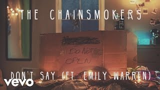 The Chainsmokers - Don't Say ft. Emily Warren (Audio)