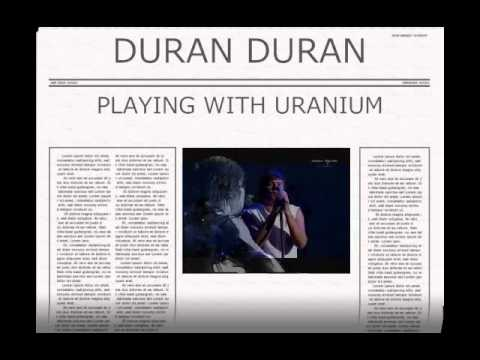 Duran Duran * Playing With Uranium (St. Avelyn Mx)