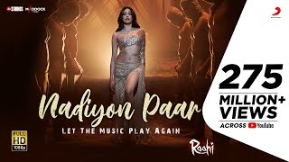 Nadiyon Paar (Let the Music Play Again) – Shamur – Rashmeet Kaur (Roohi)