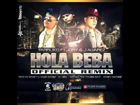 Hola Beba Remix-►Farruco Ft. Jory & J Alvarez◄ Reggeton 2011 (+letra)