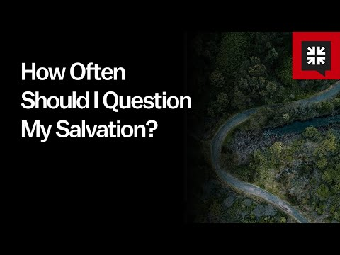 How Often Should I Question My Salvation? // Ask Pastor John