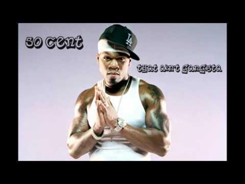 50 Cent - That Ain't Gangsta (HD) *VERY RARE*
