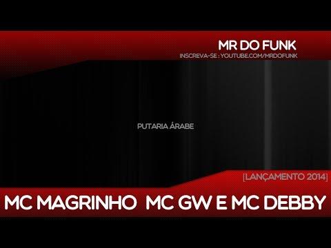 Baixar MC MAGRINHO, MC GW E MC DEBBY  - PUTARIA ÁRABE [LANÇAMENTO 2014 2014]