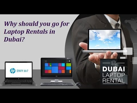 Why should you go for Laptop Rentals in Dubai?