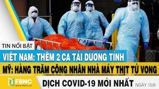 Tin tức Covid-19 mới nhất hôm nay 15/9 | Tình hình dịch Corona tại Việt Nam | FBNC