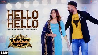 Hello Hello – Aman Dhillon – Aah Chak 2019