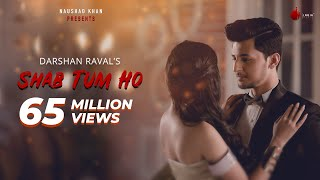 Shab Tum Ho | Official Video | Darshan Raval | Sayeed Quadri | Indie Music Label | Sony Music India