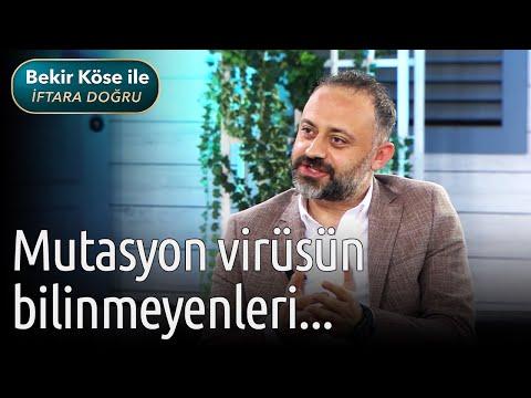 Bekir Köse ile İftara Doğru - Mutasyon Virüsün Bilinmeyenleri...