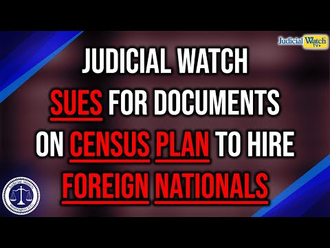 Tom Fitton: Judicial Watch Sues for Documents on Census Plan to Hire Foreign Nationals