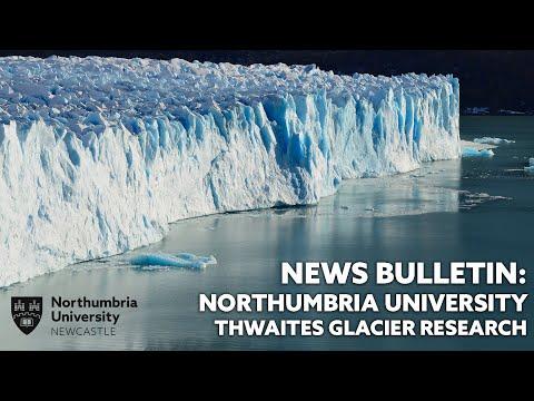 Northumbria University Thwaites Glacier research - news bulletin