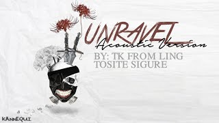 TOKYO GHOUL: Unravel (Acoustic) Full Lyrics