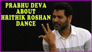 Prabhu Deva About Hrithik Roshan Dance Performance | Abhinetri Latest Interview