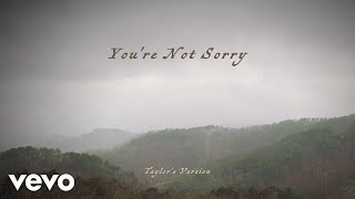 Taylor Swift - You're Not Sorry (Taylor's Version) (Lyric Video)