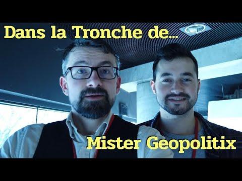 Dans la Tronche de... Mister Geopolitix