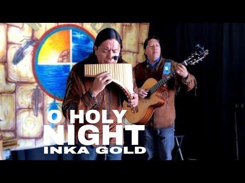 O HOLY NIGHT   INKA GOLD