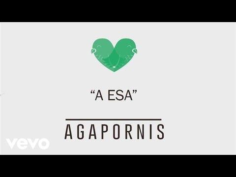 Agapornis - A Esa (feat. Pimpinela)