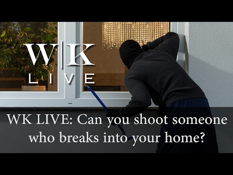 Can you shoot someone for breaking into your home?