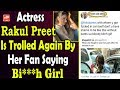 Rakul Preet Is Trolled Again By Her Fan