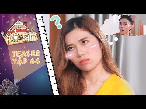 Gia đình sô - bít|Teaser tập 64:Gia Bảo ngại ngùng tỏ tình, Ly Ly tình trong như đã mặt ngoài còn e?