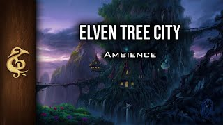 🎧 RPG / D&D Ambience - Elven Tree City | Mystical, Nature, Forest, Calm, Haven