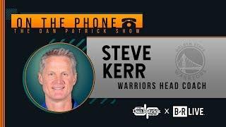 Warriors HC Steve Kerr Talks Draymond, Season Recap, Kawhi & More with Dan Patrick | Full Interview
