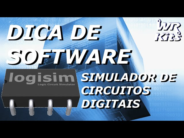 LOGISIM - CIRCUITOS DIGITAIS | Software #17