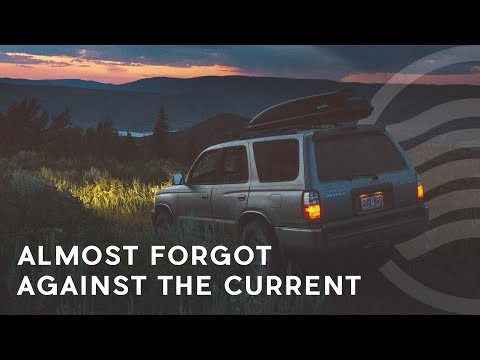 Against The Current - Almost Forgot