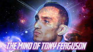 Inside the mind of Tony Ferguson..