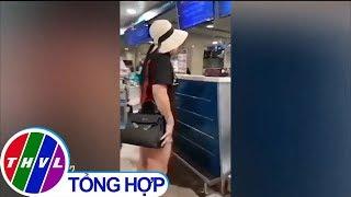 """THVL   Nữ hành khách """"đại náo"""" sân bay Tân Sơn Nhất"""