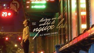 OFFICIAL MV | ĐƯỜNG EM ĐI ANH SẼ ĐI NGƯỢC LẠI - ALI HOÀNG DƯƠNG x ANDIEZ