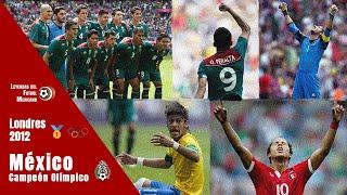 México CAMPEÓN OLÍMPICO en Londres 2012 🥇 Toda la historia, torneos de preparación y Olimpiadas