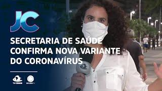 Secretaria de Saúde confirma nova variante do coronavírus em três pacientes no Ceará