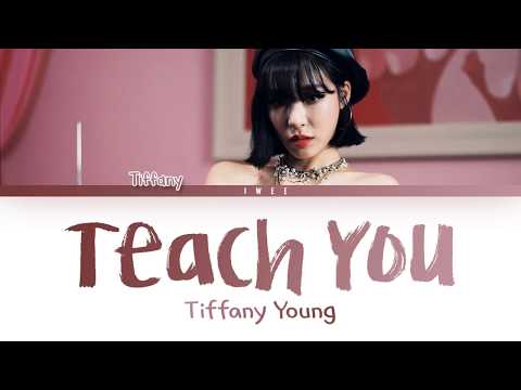 Tiffany Young (티파니) - Teach You (Eng) Color Coded Lyrics/가사