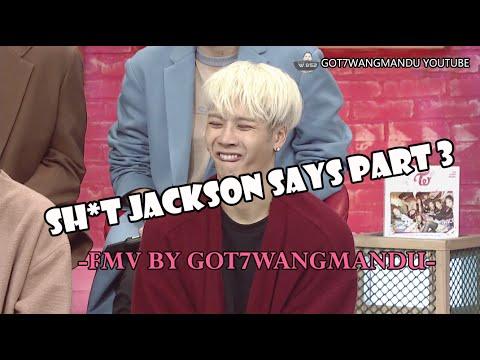 Sh*t GOT7 Jackson Wang Says PART 3 [FUNNY MOMENTS] [FMV]