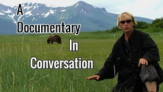 Grizzly Man: How Documentaries Speak | Big Joel