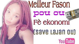 Men meilleur fason ou ekonmize lajanw///best way to save your money