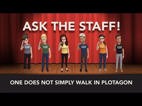 Ask The Staff - One does not simply walk in Plotagon.