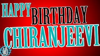 HAPPY BIRTHDAY CHIRANJEEVI! 10 Hours Non Stop Music & Animation For Party Time #hbd #Chiranjeevi