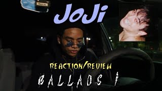 JOJI - BALLADS 1 (FIRST REACTION/REVIEW)