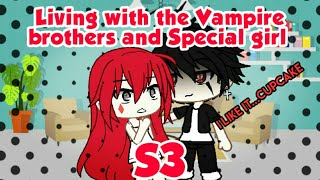 Iiving with the vampire brothers and special girl S3 Episode2//gacha life//I like it//MNS