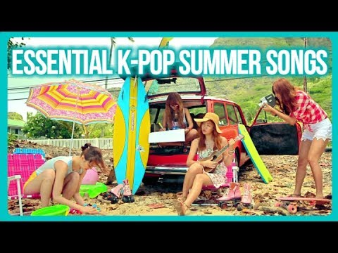 ESSENTIAL K-POP SONGS FOR SUMMER