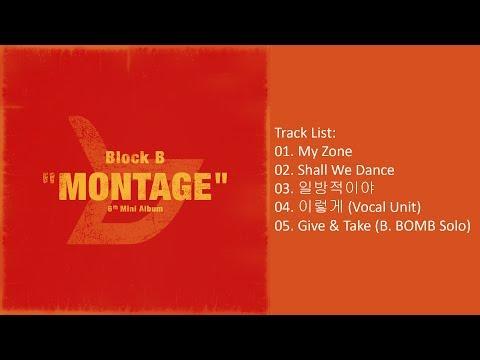 [Full Album] Block B – MONTAGE (Mini Album)