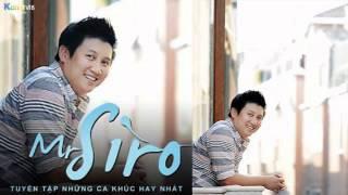 Tuyển Tập Các Bài Hát Hay Nhất Của Mr.Siro
