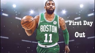 Kyrie Irving Mix 'First Day Out' 2017