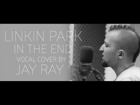 Baixar Linkin Park - In The End ( Vocal cover by Jay Ray )